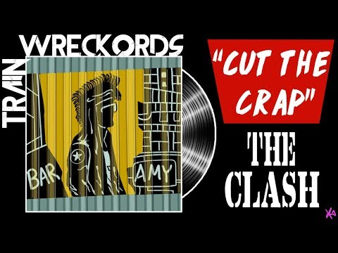 "TRAINWRECKORDS: ""Cut The Crap"" By The Clash"