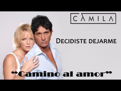 "decidiste-dejarme---camila-(canción-novela-""camino-al-amor"")"