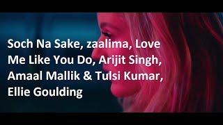 Gambar cover Soch Na Sake, zaalima, Love Me Like You Do, Arijit Singh, Amaal Mallik & Tulsi Kumar, Ellie Goulding