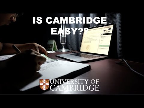 IS CAMBRIDGE UNI EASY?? *not clickbait*