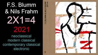 F.S. Blumm & Nils Frahm – 2X1=4 (2021)