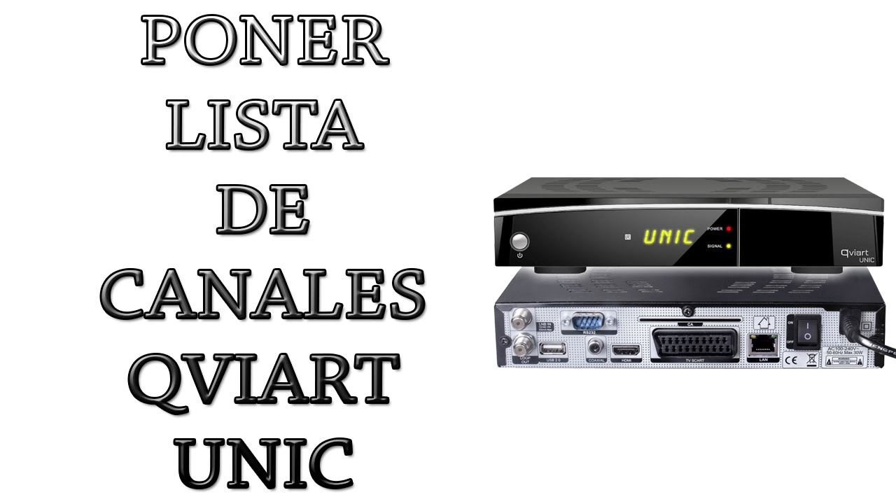 5ec1301ecfcc2 Poner lista canales a Qviart Unic - YouTube