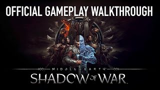 Official Middle-earth: Shadow of War™ Gameplay Walkthrough