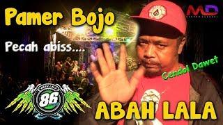 Pecah... Pamer Bojo Anyar Cendol Dawet   Abah Lala   86 Pro Gedruk Dangdut Koplo Terbaru