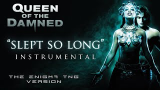 Queen of the Damned - Slept So Long Instrumental [TNG Version]