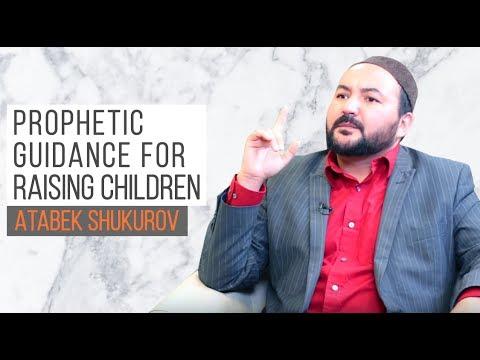 Prophetic Guidance For Raising Children | Shaykh Atabek Shukurov