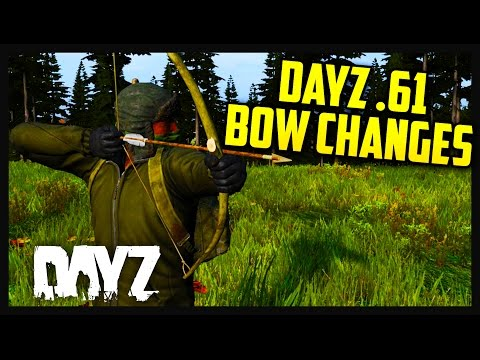 DAYZ .61 BOW HAS CHANGED!!