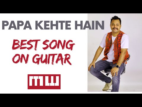 Papa Kahte Hain | Guitar chords | easy lesson