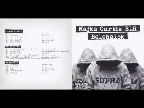 Majka & Curtis & BLR - Belehalok (HD) Teljes Album 2012