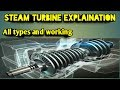 Steam turbine | tutorial | working | types | how steam turbine works | explained in detail