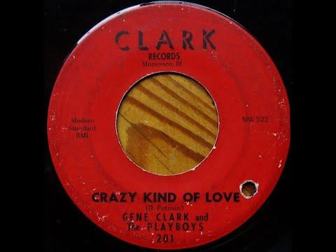 GENE CLARK & THE PLAYBOYS - CLARK RECORDS # 201 -  Crazy Lind Of Love - 1959