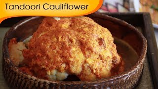 Tandoori Gobi - Baked Cauliflower Recipe By Annuradha Toshniwal - Vegetarian [hd]