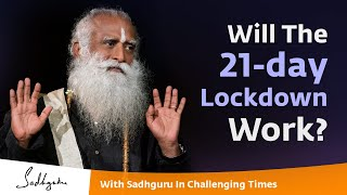 Will The 21-day Lockdown Work? - With Sadhguru in Challenging Times - 25 Mar