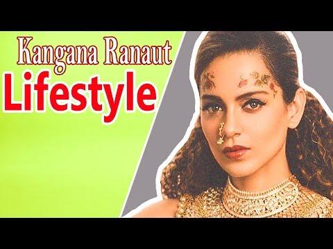 Kangana Ranaut Lifestyle That you Should Know । house I Family I Networth I Biography 2018