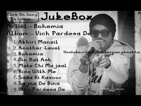 "BOHEMIA - 1st Album of ""Bohemia"" 'Vich Pardesa de (2002)' Full Audio Jukebox"