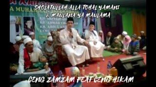 Download Mp3 Ceng Zamzam   Sholatulloh Ala Tohal Yamani+maulana Ya Maulana