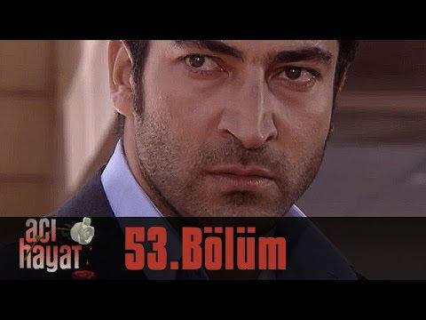 Acı Hayat 53.Bölüm Tek Part İzle (HD)