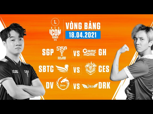 SGP vs GH | SBTC vs CES | DV vs DRK | VÒNG BẢNG ICON SERIES SEA: MÙA HÈ 2021 - TUẦN 1 - 18.04.2021