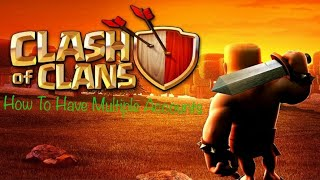 How to have 2 or more Clash Of Clans accounts
