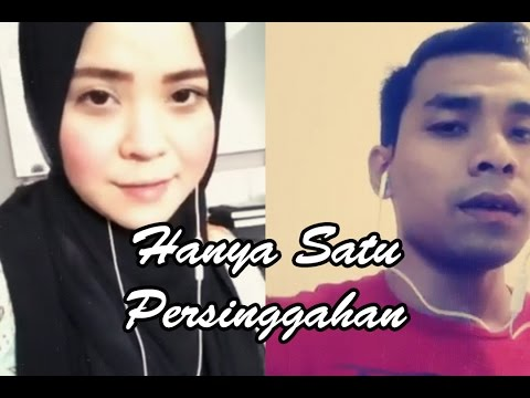 Hanya Satu Persinggahan (Cover by Nursyafiq Farhain & Izni Farok)