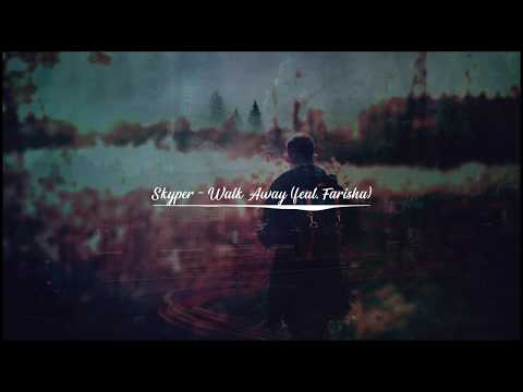 Skyper - Walk Away (feat. Farisha)