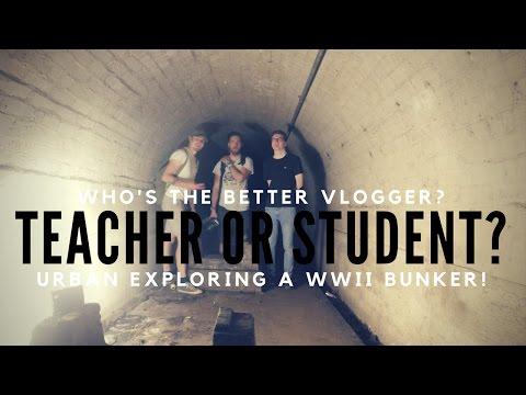 Who's the better Vlogger? Teacher or Student? Urban Exploring a WWII bunker!   VLOG_43
