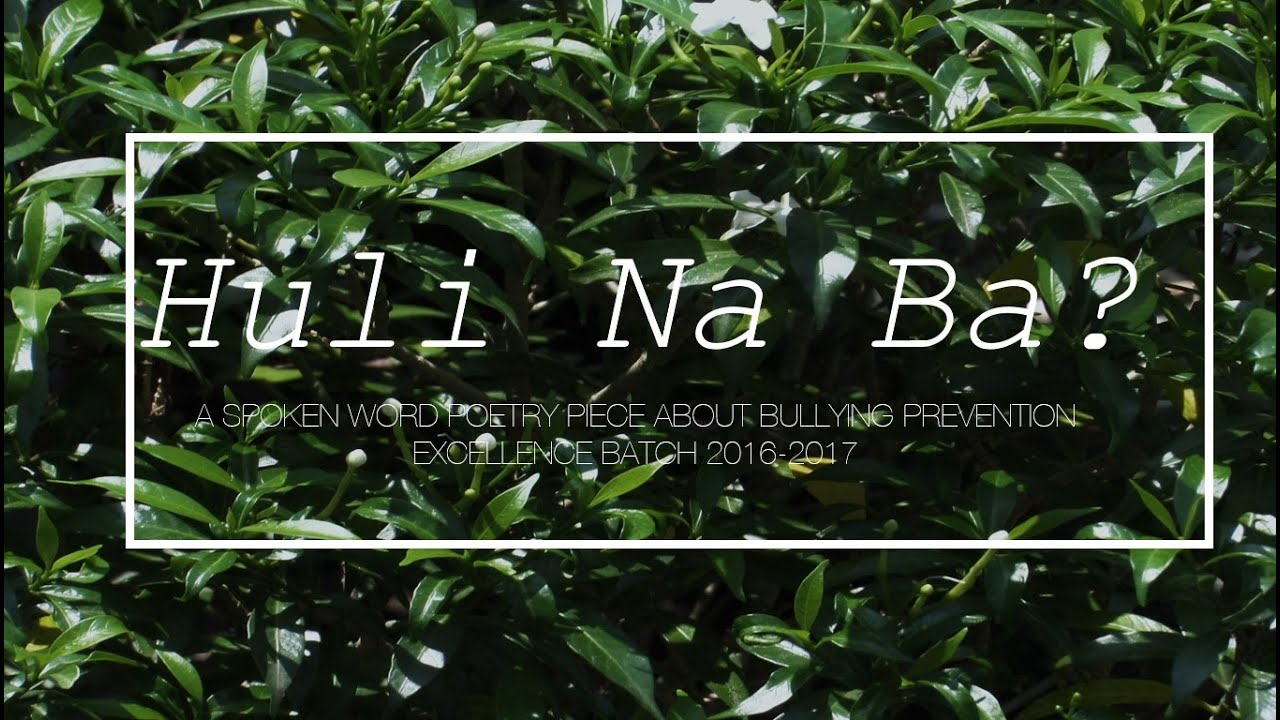 Huli Na Ba? (Spoken Word Poetry about Bullying Prevention)