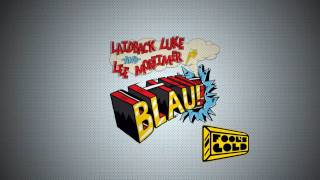 Laidback Luke & Lee Mortimer - Blau! (Original Mix) [HD]