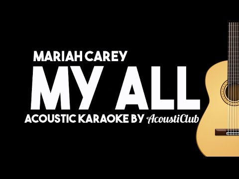 My All - Mariah Carey [Acoustic Karaoke Instrumental]