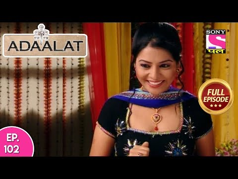 Adaalat -  Full Episode 102 - 18th  April, 2018