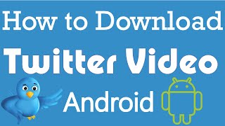 Gambar cover How to Download Twitter Videos on Android - 2016