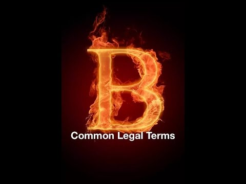 "COMMON LEGAL TERMS: ""B"" - Legal Glossary - www.iRepMyself.com"