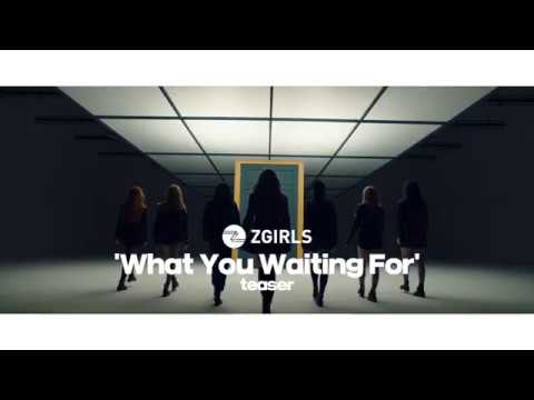 Z-GIRLS : What You Waiting For (Music Video Teaser)