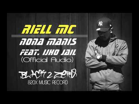 RIELL MC- Nona Manis Ft. Ijho Jail (Official Audio)