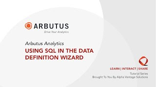 Arbutus Analytics Tutorial - Using SQL In The Data Definition Wizard