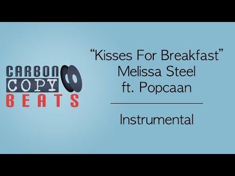 Kisses For Breakfast - Instrumental / Karaoke (In The Style Of Melissa Steel ft. Popcaan)