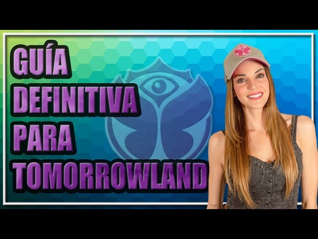 GUÍA DEFINITIVA PARA TOMORROWLAND