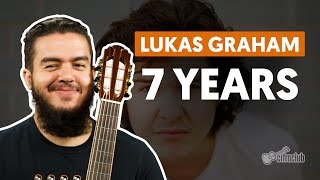 7 Years - Lukas Graham aula de violão simplificada