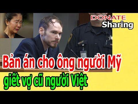 Donate Sharing | Bản á,n cho ông người Mỹ gi,ế,t v,ợ cũ ng,ư,ờ,i Việt
