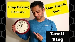 Gambar cover Stop Making Excuses. Your Time is Now! (Tamil Vlog 2018)