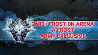 WOW FROST DK 2600+ PVP ARENA DOMINATION LEGION