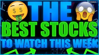 The Best Stocks To Watch This Week !!