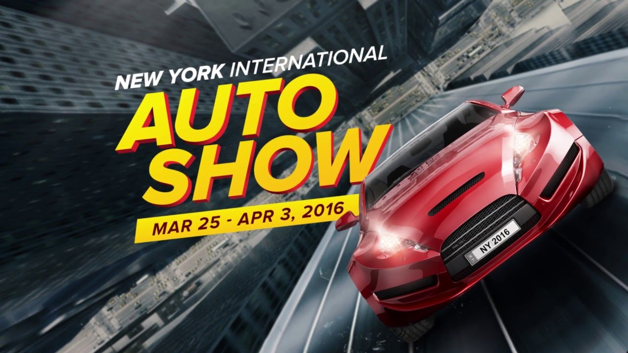 The 2016 New York International Auto Show March 25 April 3 Nyias