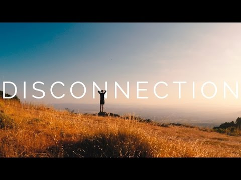 Disconnection | Go Outside