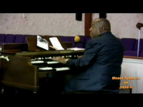 "James Ross @ Moses Tyson Jr. - ""Amazing Grace"" - Organ Solo!!! ..."