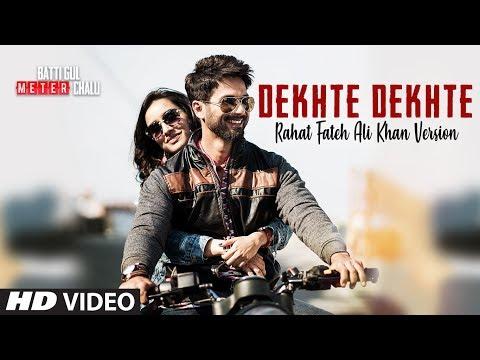 Rahat Fateh Ali Khan: Dekhte Dekhte Lyrical | Batti Gul Meter Chalu | Shahid |Shraddha | Nusrat Saab
