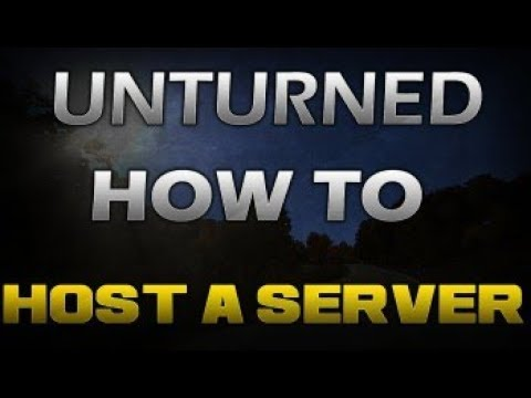 HOW TO MAKE AN UNTURNED SERVER!