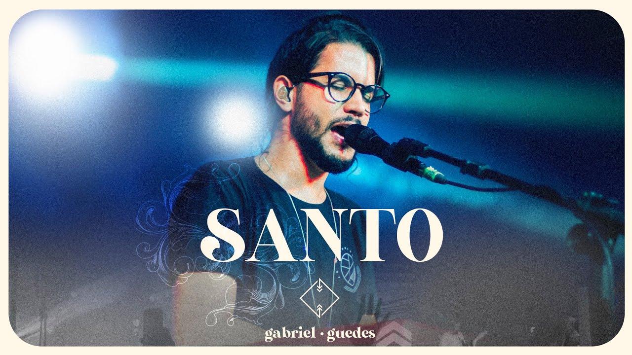 Gabriel Guedes - Santo