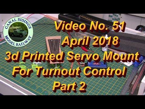 Canal Sidings 51   3D printed servo mount for tournout control Part 2