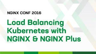Load Balancing Kubernetes Services with NGINX and NGINX Plus